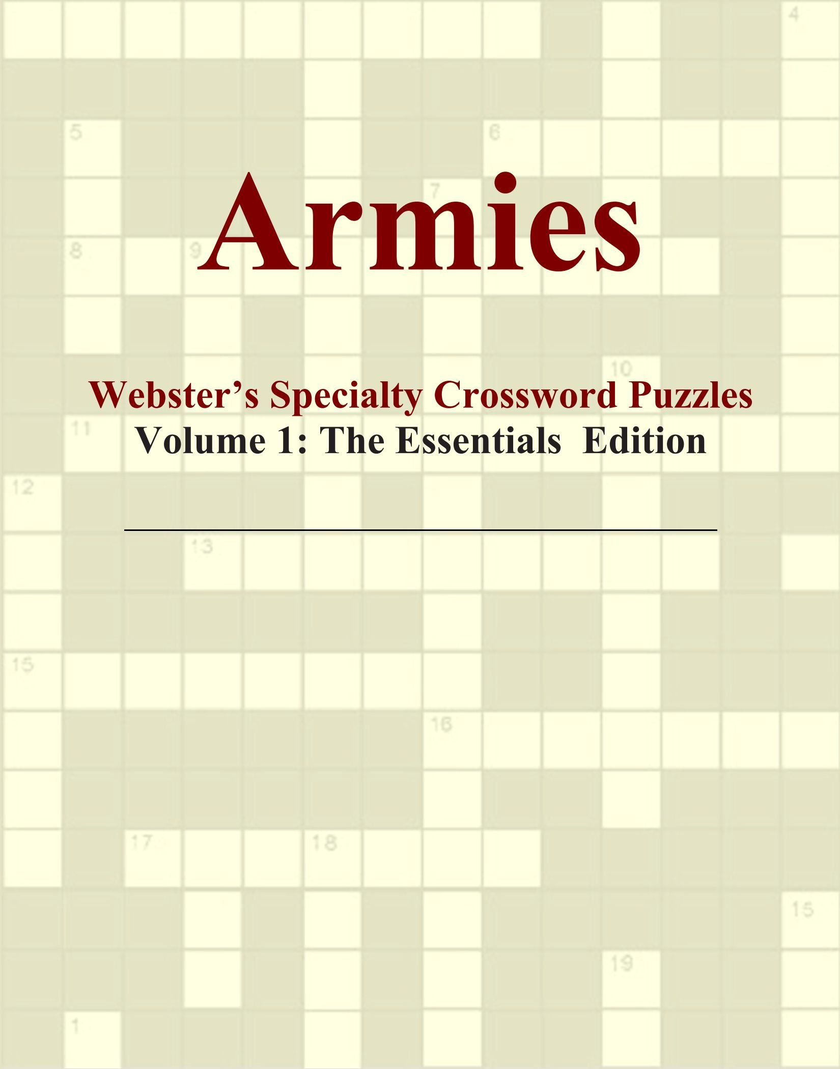Read Online Armies - Webster's Specialty Crossword Puzzles, Volume 1: The Essentials Edition PDF