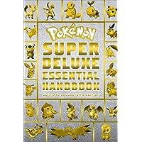 Pokemon Super Deluxe Essential Handbook - Ultimate Collector's Edition: 2020 (Pokemon Books for Kids)