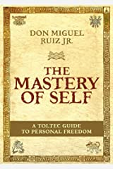 The Mastery Of Self: A Toltec Guide To Personal Freedom Paperback