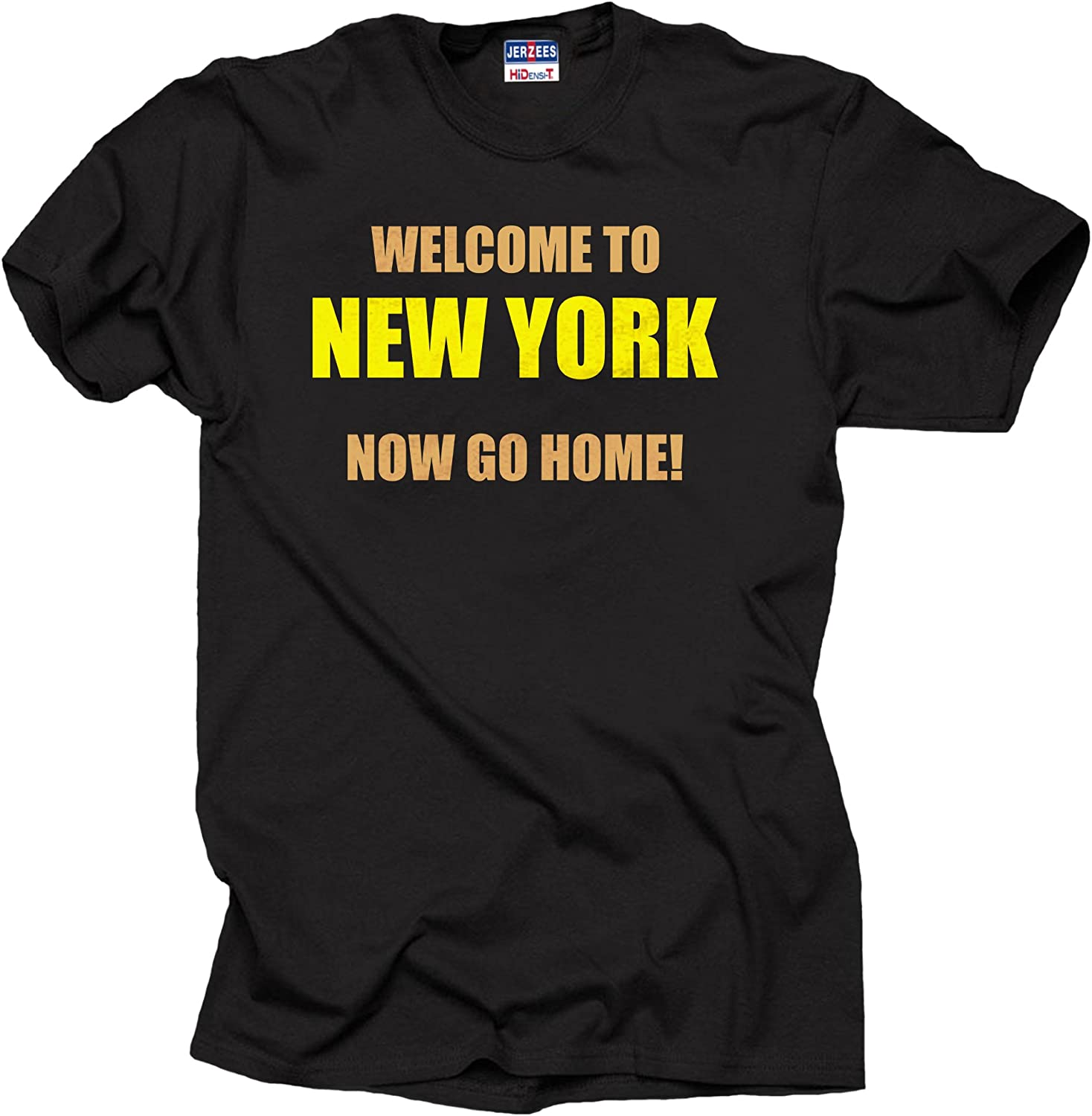 New York T-Shirt Welcome to New York Now go Home tee Shirt