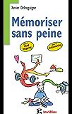Mémoriser sans peine ...avec le Mind Mapping : et toutes les astuces pour muscler et donner de bons appuis à votre mémoire (Epanouissement)