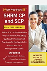 SHRM CP and SCP Exam Prep 2020-2021: SHRM SCP / CP Certification Prep 2020 and 2021 Study Guide with Practice Test Questions for the Society for Human Resource Management Exams [2nd Edition] Paperback
