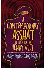 A Contemporary Asshat at the Court of Henry VIII Kindle Edition