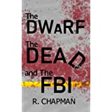 The Dwarf, the Dead, and the FBI