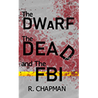 The Dwarf, the Dead, and the FBI (English Edition)