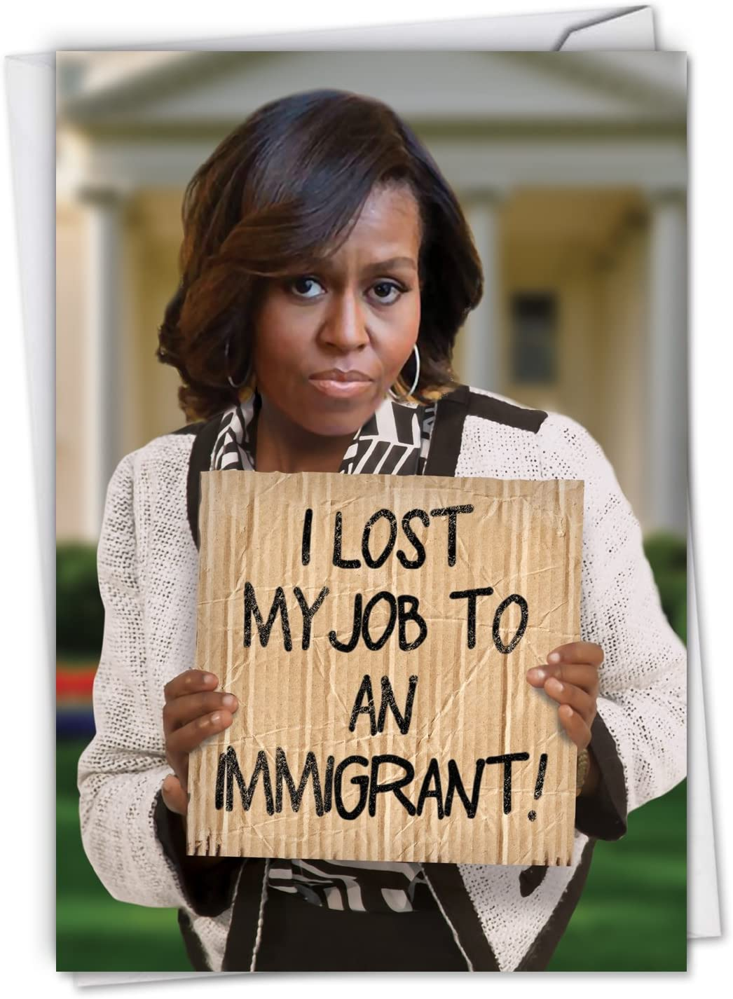 Lost My Job: Hysterical Birthday Card Featuring Michelle Obama Leaving the White House, with Envelope. C3951BDG