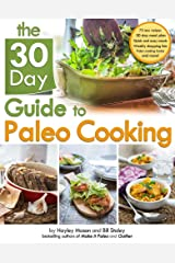 The 30 Day Guide to Paleo Cooking: Entire Month of Paleo Meals Paperback