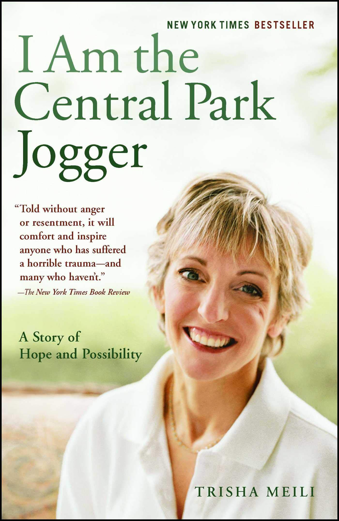 I Am The Central Park Jogger A Story Of Hope And Possibility Meili Trisha 9780743244381 Books
