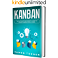 Kanban: The Ultimate Beginner's Guide to Learn Kanban Step by Step (English Edition)