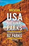 Moon USA National Parks: The Complete Guide to All 62 Parks (Travel Guide)