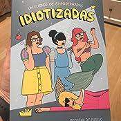 Idiotizadas: Un cuento de empoderhadas Moderna de pueblo