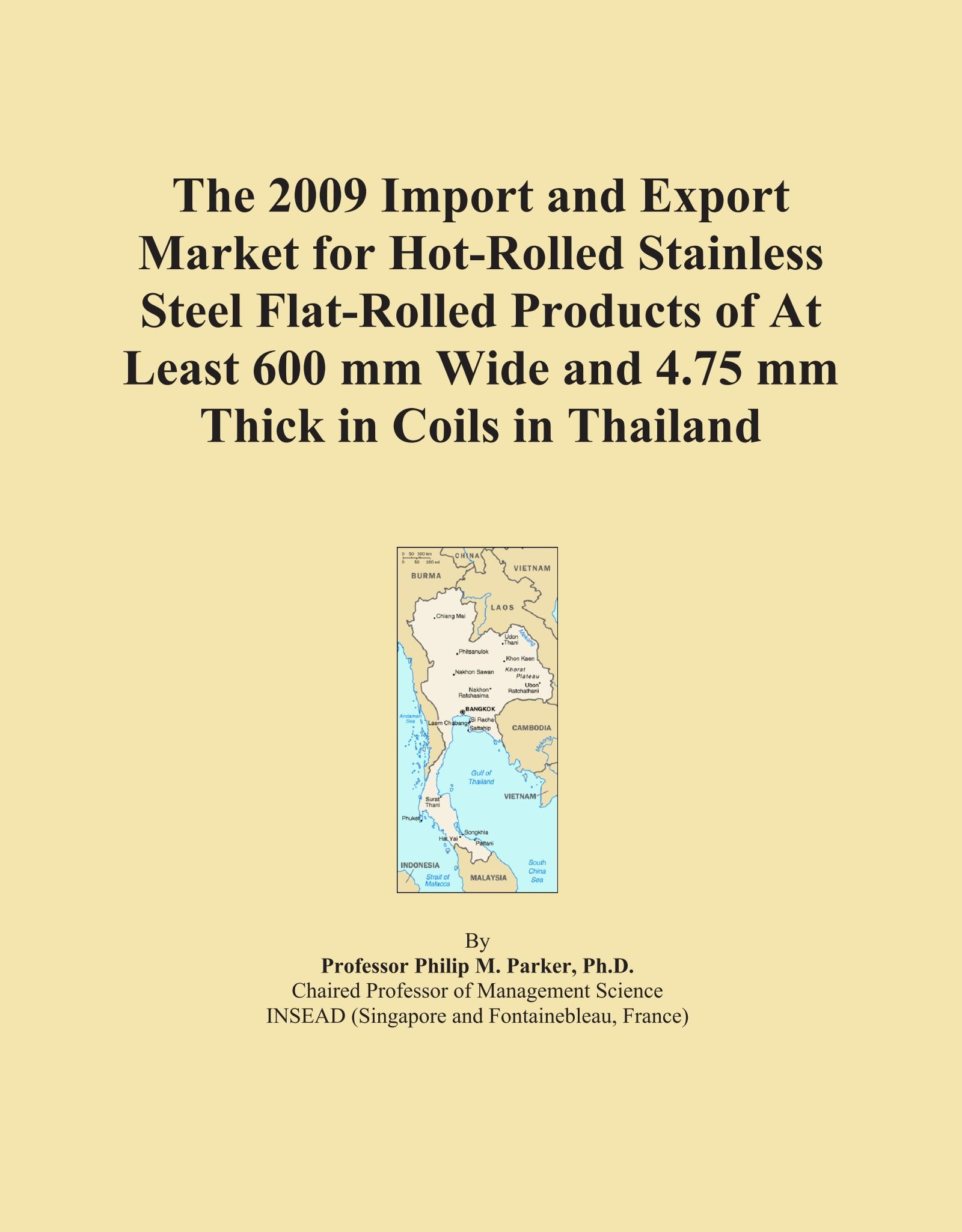 Download The 2009 Import and Export Market for Hot-Rolled Stainless Steel Flat-Rolled Products of At Least 600 mm Wide and 4.75 mm Thick in Coils in Thailand pdf