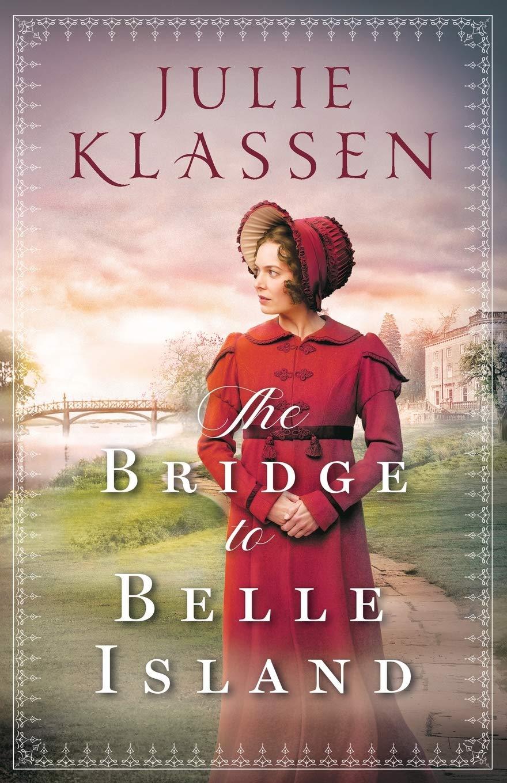 The Bridge To Belle Island by Julie Klassen {A Book Review}