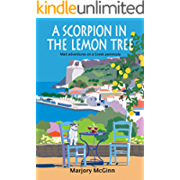 A Scorpion In The Lemon Tree: Mad adventures on a Greek peninsula (The Peloponnese Series Book 3)