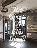 The Ghosts of Ellis Island: A Project by Jr