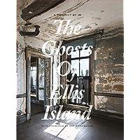 The Ghosts of Ellis Island