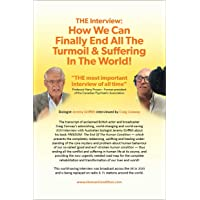 The Interview: How We Can Finally End All The Turmoil & Suffering In The World!