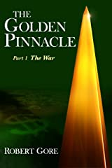 The Golden Pinnacle  Part 1  The War