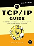 The TCP/IP Guide: A Comprehensive, Illustrated