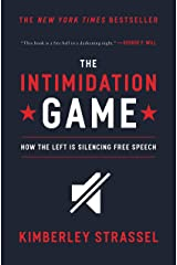 The Intimidation Game: How the Left Is Silencing Free Speech Kindle Edition