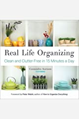 Real Life Organizing: Clean and Clutter-Free in 15 Minutes a Day Kindle Edition