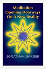 Meditation: Opening Doorways On A New Reality Kindle Edition