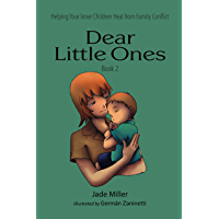 Dear Little Ones (Book 2): Helping Your Inner Children Heal from Family Conflict