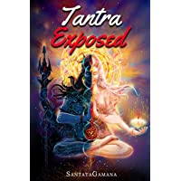 Tantra Exposed: The Enlightening Path of Tantra. Unveiling the Practical Guide to Eternal Bliss.