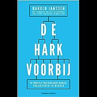 De hark voorbij: de wortels van Rijnlands denken, organiseren en werken
