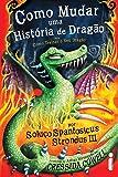 Como mudar uma história de dragão: (Como treinar o seu dragão vol. 5)