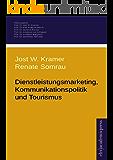 Dienstleistungsmarketing, Kommunikationspolitik und Tourismus