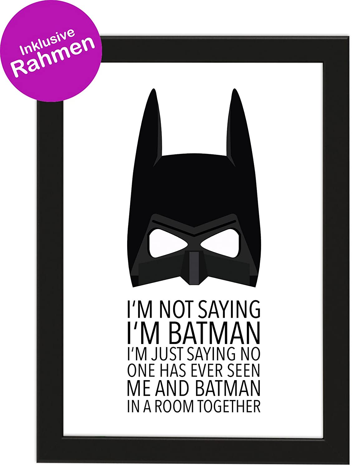 Poster DIN A4 I\'M NOT SAYING I\'M BATMAN I\'M JUST SAYING NO ONE HAS ...