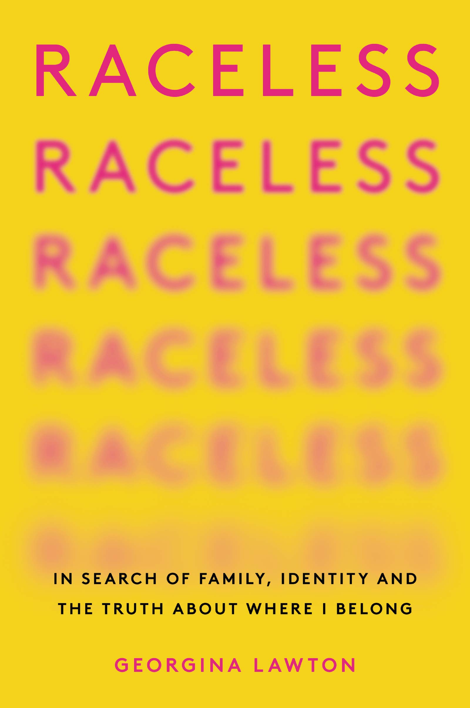 Raceless: In Search of Family, Identity, and the Truth about Where I Belong:  Amazon.co.uk: 9780063009486: Books