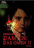 DAMIEN: DAS OMEN II (German Edition)