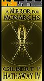 A Mirror for Monarchs (Xzillion Series Book 1)
