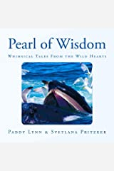 Pearl of Wisdom: Whimsical Tales From the Wild Hearts (Volume 17) Paperback