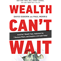 Wealth Can't Wait: Avoid the 7 Wealth Traps, Implement the 7 Business Pillars, and Complete a Life Audit Today! (English…
