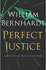 Perfect Justice: [A Novel of Suspense] (Ben Kincaid series Book 4) Kindle Edition