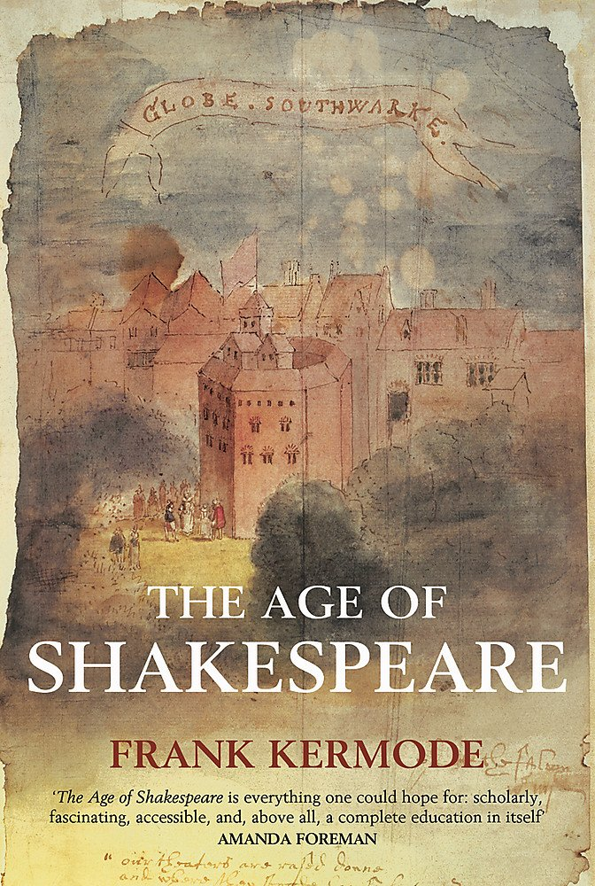 The Age of Shakespeare: Amazon de: Frank Kermode