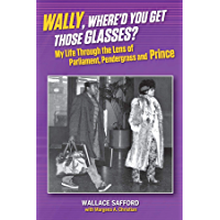 Wally, Where'd You Get Those Glasses?: My Life Through the Lens from Parliament, Pendergrass and Prince book cover