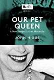 Our Pet Queen: A New Perspective on Monarchy