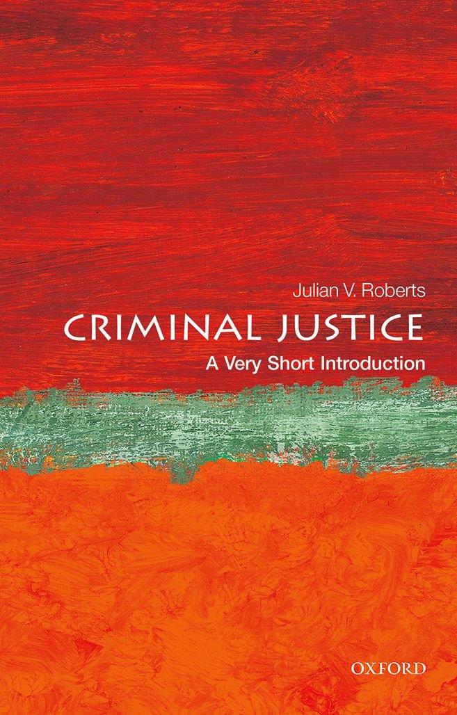 Criminal Justice: A Very Short Introduction (Very Short ...