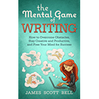 The Mental Game of Writing: How to Overcome Obstacles, Stay Creative and Productive, and Free Your Mind for Success… book cover