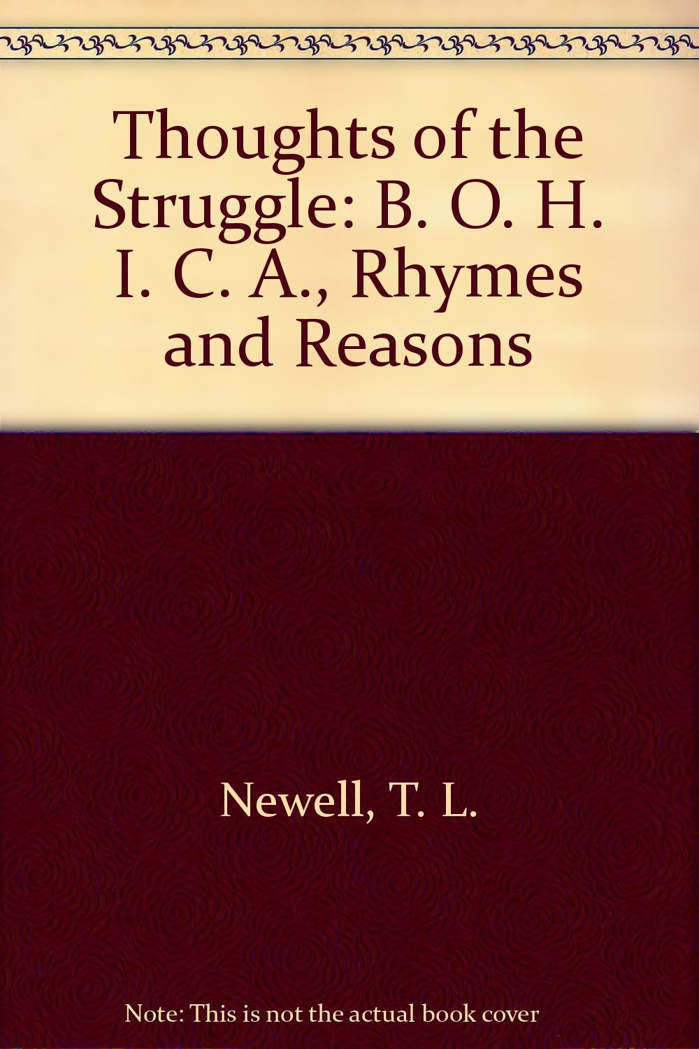 Read Online Thoughts of the Struggle: B. O. H. I. C. A., Rhymes and Reasons ebook