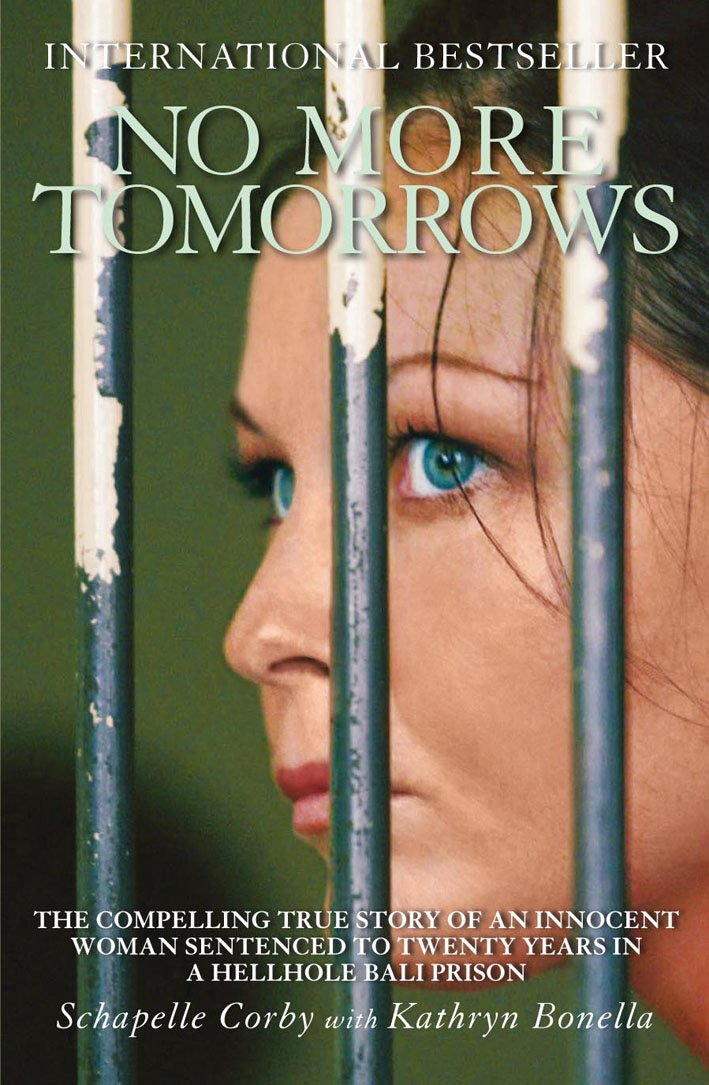 No More Tomorrows  The Compelling True Story Of An Innocent Woman Sentenced To Twenty Years In A Hellhole Bali Prison  English Edition