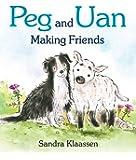 Peg and Uan: Making Friends (Wee Kelpies)