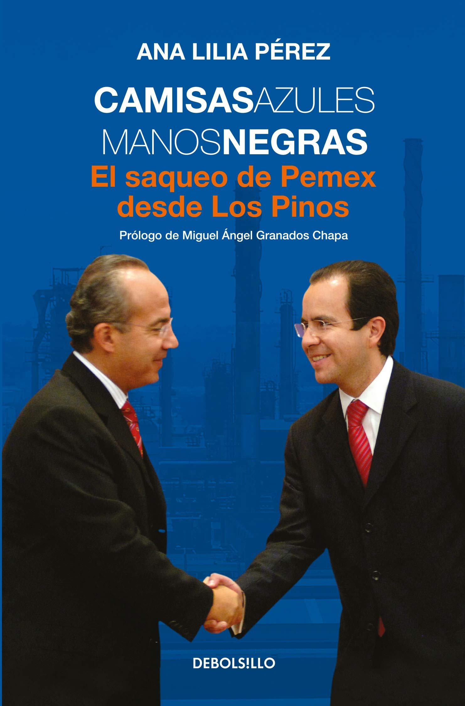 CAMISAS AZULES, MANOS NEGRAS: ANA LILIA PEREZ: 9786073179997 ...
