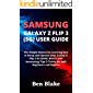 SAMSUNG GALAXY Z FLIP 3 (5G) USER GUIDE: The Simple Manual to Learning how to Setup and Operate your Galaxy Z Flip 3 5G…