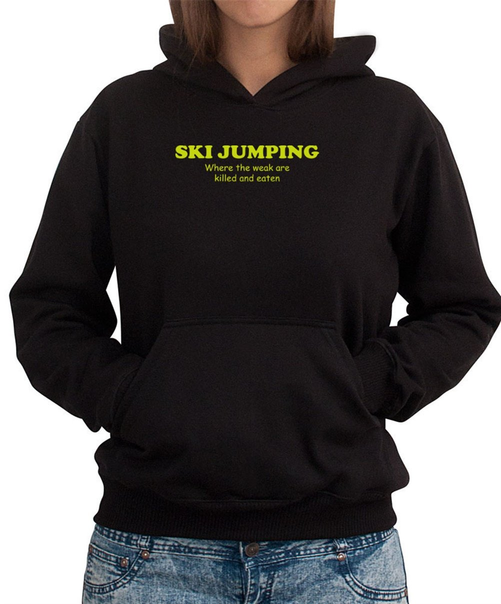 Ski Jumping WHERE THE WEAK ARE KILLED AND EATEN Women Dame Hoodie