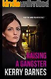 Raising A Gangster